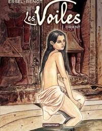 Ersel et  Renot - Les Voiles Tome 1 : Orient.