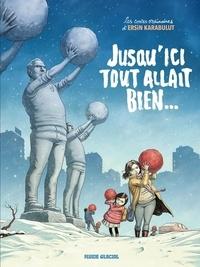 Ersin Karabulut - Les contes ordinaires  : Jusqu'ici tout allait bien....