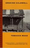 Erskine Caldwell - Tobacco Road.