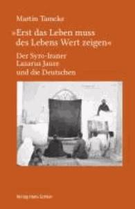 """""""Erst das Leben muss des Lebens Wert zeigen"""" - Der Syro-Iraner Lazarus Jaure und die Deutschen."""