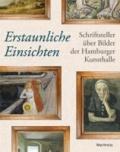 Erstaunliche Einsichten - Schriftsteller über Bilder in der Hamburger Kunsthalle.