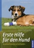 Erste Hilfe für den Hund - Symptome erkennen, schnell handeln.