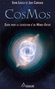 Ervin Laszlo et Jude Currivan - CosMos - Guide de cocréation du Monde-Entier.