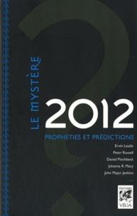 Ervin Laszlo et Peter Russell - Le Mystère 2012 - Prophéties et prédictions.