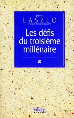 Ervin Laszlo - Les défis du troisième millénaire.