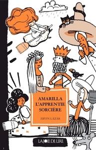 Ervin Lazar - Amarilla, l'apprentie sorcière.