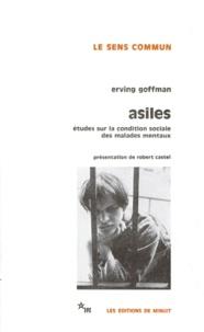 Erving Goffman - ASILES. - Etude sur la condition sociale des malades mentaux et autres reclus.