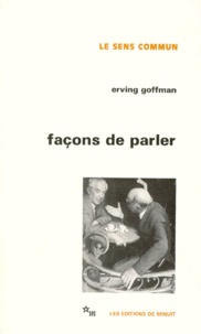 Erving Goffman - Façons de parler.