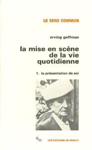 LA MISE EN SCENE DE LA VIE QUOTIDIENNE. Tome 1, La présentation de soi.pdf