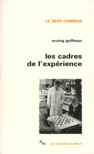 Erving Goffman - Les cadres de l'expérience.