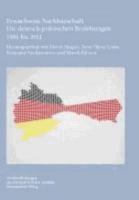 Erwachsene Nachbarschaft - Die deutsch-polnischen Beziehungen 1991 bis 2011.