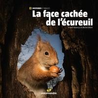 Erwan Balança et Michel Blant - La face cachée de l'écureuil.