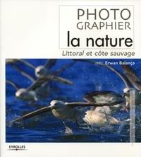 Erwan Balança - Photographier la nature - Littoral et côte sauvage.