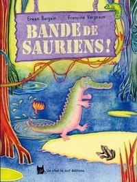 Erwan Bargain et Francine Vergeaux - Bande de Sauriens !.