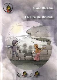 Erwan Bargain - La cité de brume.