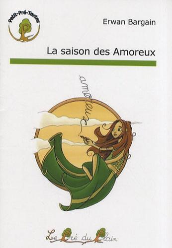 Erwan Bargain - La saison des Amoreux.