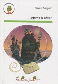 Erwan Bargain - Lettres à rêver.