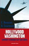 Erwan Benezet et Barthélémy Courmont - Hollywood -Washington - Comment l'Amérique fait son cinéma.