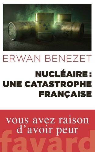 Nucléaire : une catastrophe française
