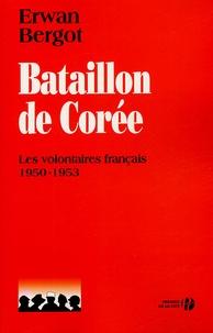 Erwan Bergot - Bataillon de Corée - Les volontaires français 1950-1953.