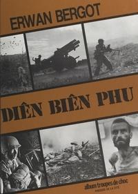 Erwan Bergot et Jean-Louis Festjens - Diên Biên Phu.