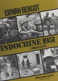 Erwan Bergot - Indochine 1951 - Une année de victoires.