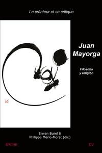 Erwan Burel et Philippe Merlo-Morat - Juan Mayorga - Filosofía y religión.