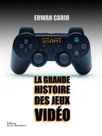 Erwan Cario - Start ! - La grande histoire des jeux vidéo.