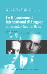 Erwan Caulet et Corinne Grenouillet - Recherches croisées Aragon / Elsa Triolet N° 16 : Le rayonnement international d'Aragon - Un premier état des lieux.