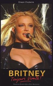 Erwan Chuberre - Britney - Toujours vivante !.