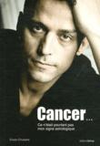 Erwan Chuberre - Cancer... Ce n'était pourtant pas mon signe astrologique.
