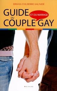 Erwan Chuberre - Guide du couple et du mariage gay.