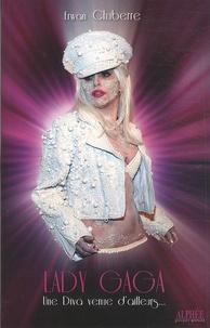 Histoiresdenlire.be Lady Gaga, une diva venue d'ailleurs Image