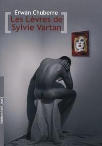 Erwan Chuberre - Les Lèvres de Sylvie Vartan.
