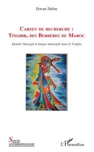 Erwan Delon - Carnet de recherche : Tinghir, des Berbères du Maroc - Identité Amazigh et langue tamazight dans le Todgha.