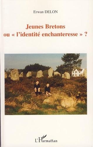 "Erwan Delon - Jeunes Bretons ou ""l'identité enchanteresse"" ?."