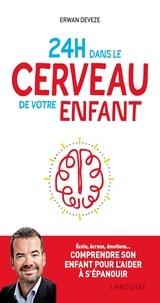 Erwan Devèze - 24h dans le cerveau de votre enfant.