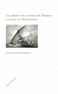 Erwan Dianteill - La culture et les sciences de l'homme - Un dialogue avec Marshall Sahlins.
