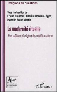 Erwan Dianteill et Danièle Hervieu-Léger - La modernité rituelle - Rites politiques et religieux des sociétés modernes.