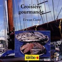 Erwan Garel - Croisière gourmande.