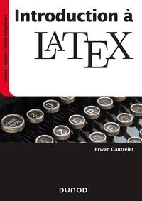 Erwan Gautrelet - Introduction à LaTeX.