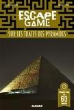 Erwan Giacometti et Jérôme Lafond - Sur les traces des pyramides.
