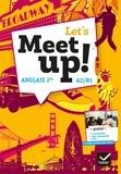 Erwan Gouraud et Hugues Azaïs - Anglais 2de A2/B1 Let's Meet Up ! - Manuel de l'élève.