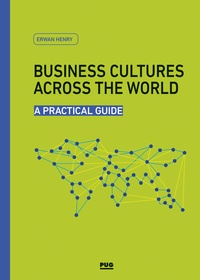 Business cultures across the world- A practical guide - Erwan Henry |