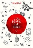 Erwan Ji - J'ai égaré la lune.