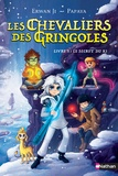 Erwan Ji et  Papaya - Les chevaliers des Gringoles Tome 3 : Le secret du Ki.