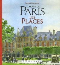 Erwan Kerdreux et François Paillocher - Carnet de Paris - Les Places.