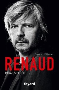 Erwan L'Éléouet - Renaud - Paradis perdu.