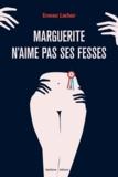Erwan Larher - Marguerite n'aime pas ses fesses.