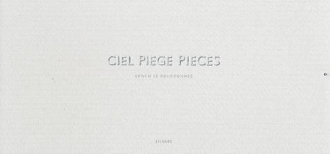 Erwan Le Bourdonnec - Ciel Piège Pièces.